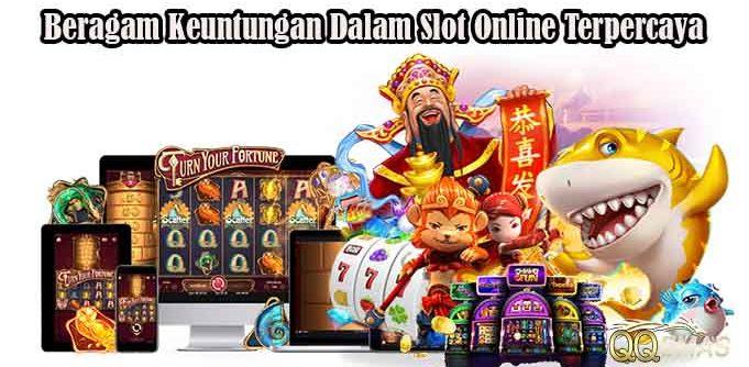 Beragam Keuntungan Dalam Slot Online Terpercaya