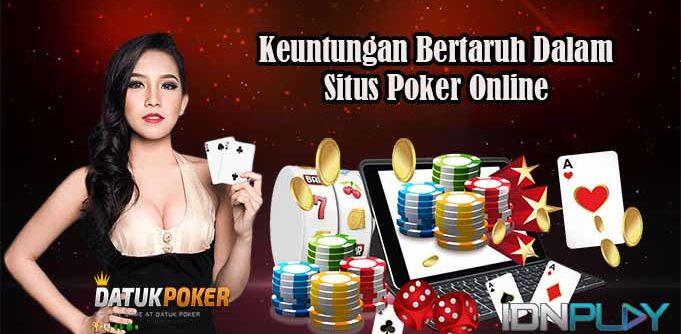 Keuntungan Bertaruh Dalam Situs Poker Online
